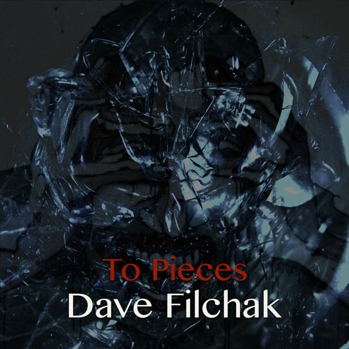 Cover Art for the 2019 release by Dave Filchak of To Pieces