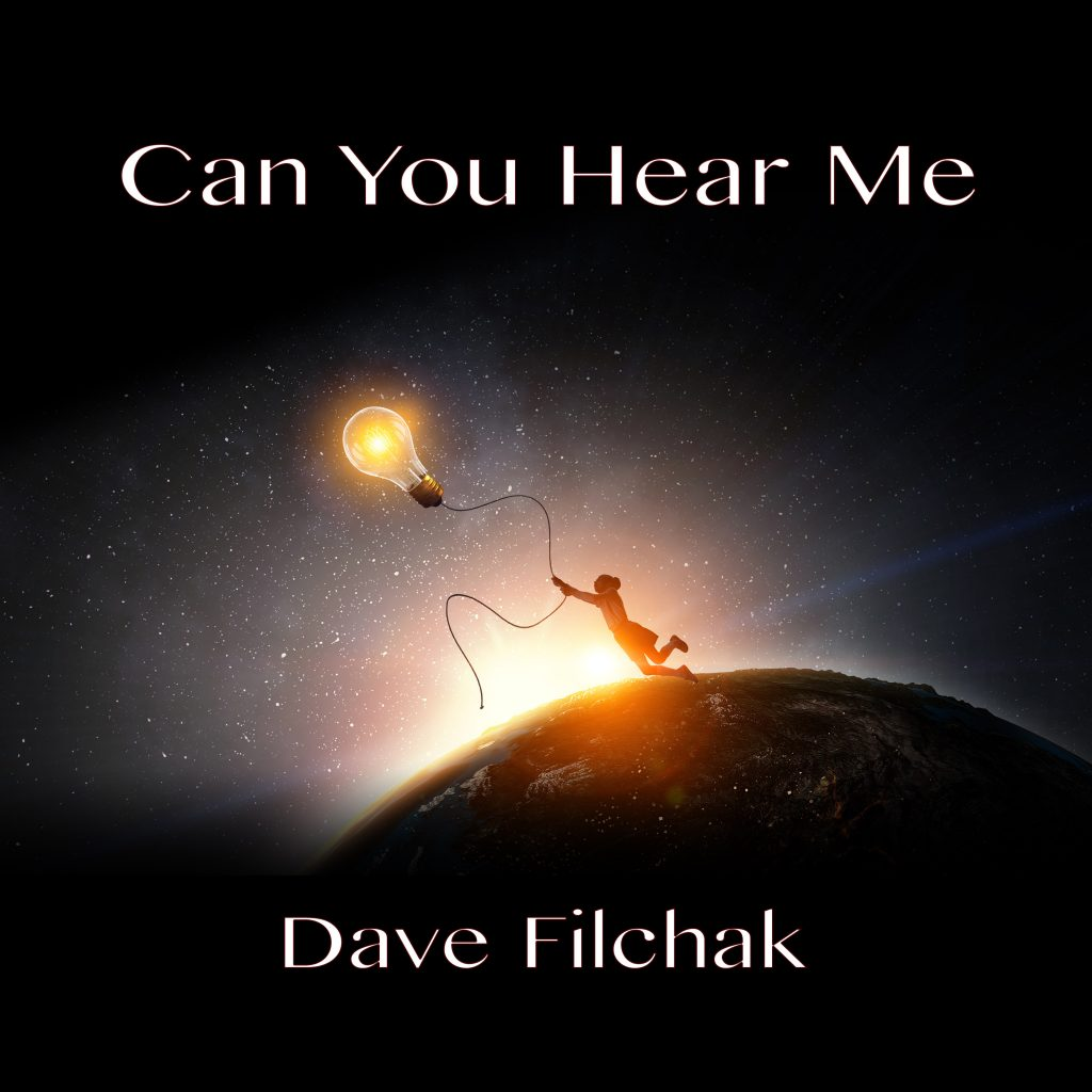 Cover for new release by Dave Filchak - Can You Hear Me