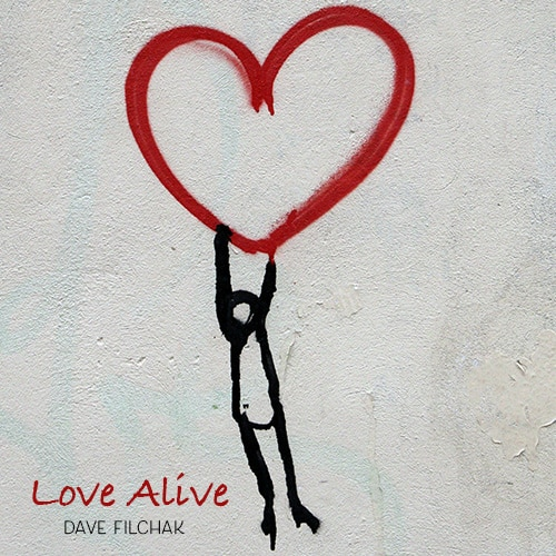 Small version cover art for Love Alive by Dave Filchak